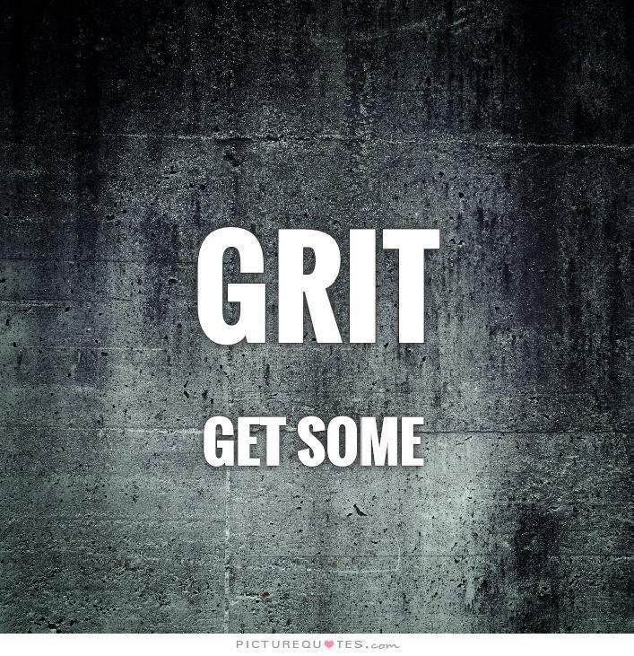 Grit Motivational Quotes: Business Quotes : Grit. Get Some. Motivational Quotes On
