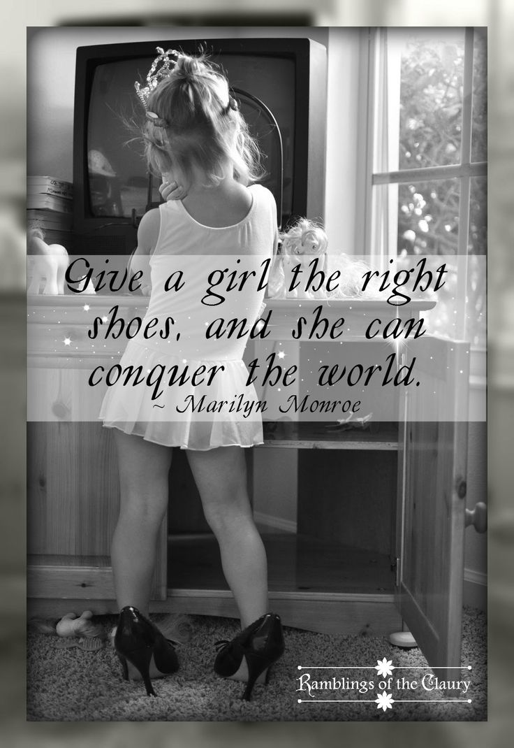 Give The Girl The Right Shoes Quote