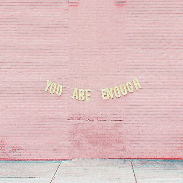 Inspirational And Motivational Quotes You Are Enough