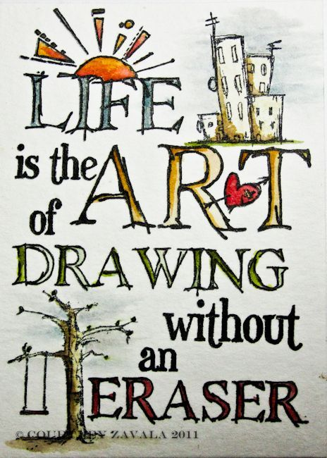 Love Quotes Life Is The Art Of Drawing Without An Eraser So True