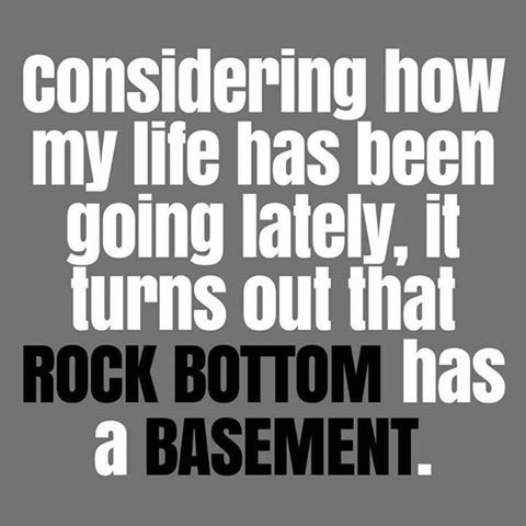 Most Funny Quotes Rock Bottom Has A Basement Quotes Boxes