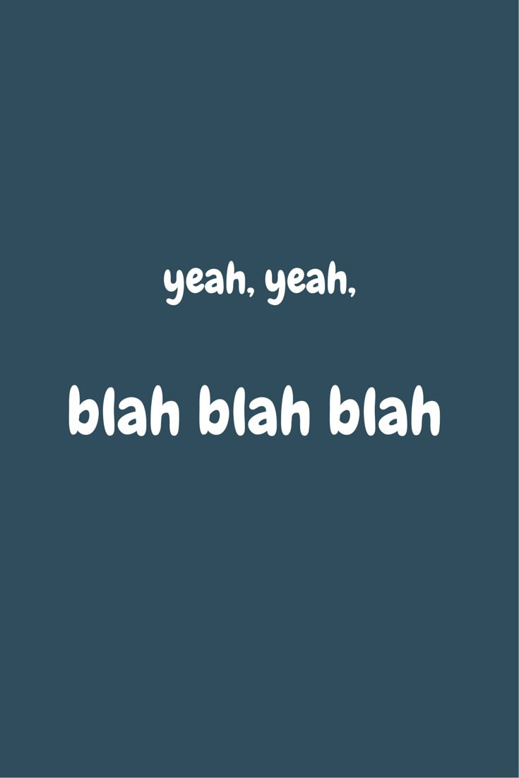 Funny Daily Quotes Most Funny Quotes  Yeah Yeah Blah Blah Blah. Quotes