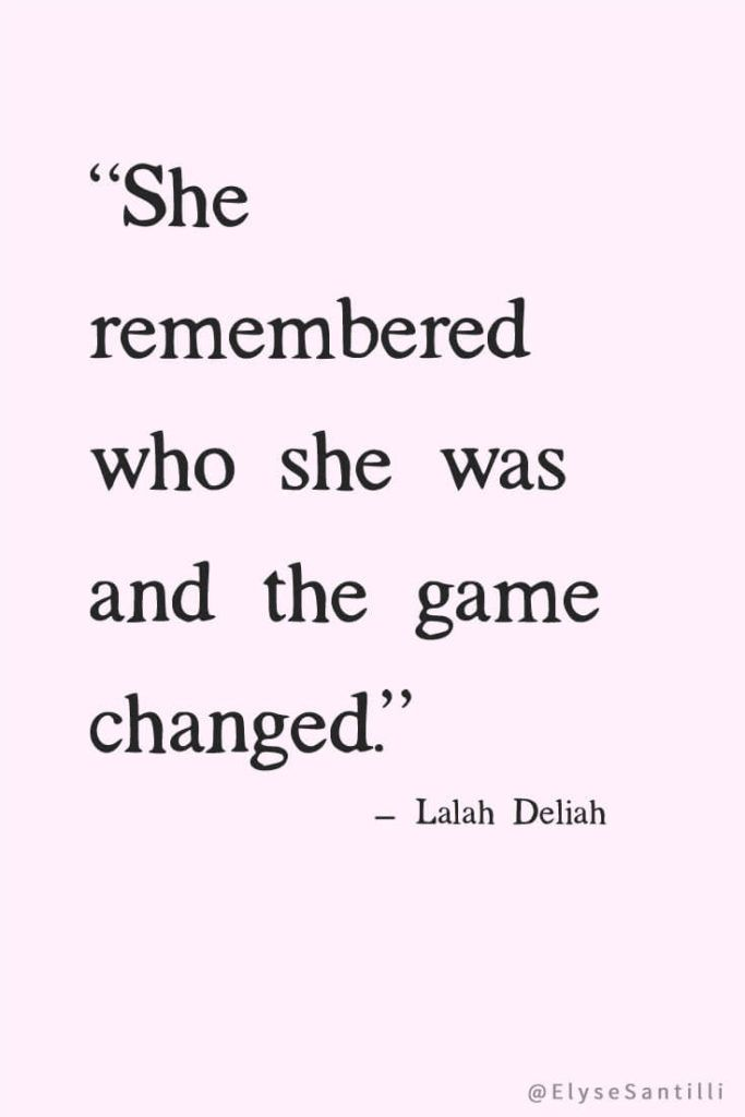 Positive Quotes About Love Best Best Positive Quotes  She Remembered Who She Was And The Game