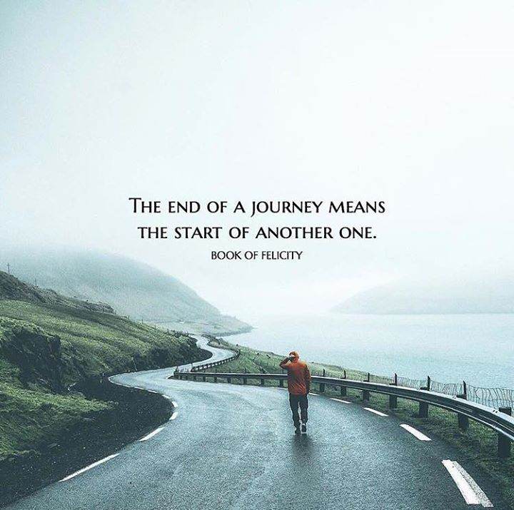 Positive Quotes End Of A Journey Means Start Of Another Classy Quotes Journey