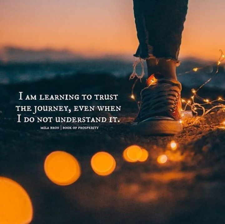Learn To Trust Quotes: Positive Quotes : I Am Learning To Trust The Journey