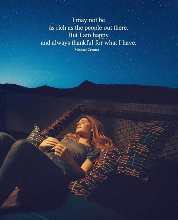 Positive Quotes I May Not Be As Rich As The People Out There