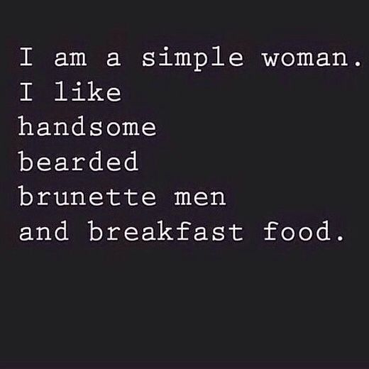 Soulmate Quotes I Am A Simple Woman I Like Handsome Bearded