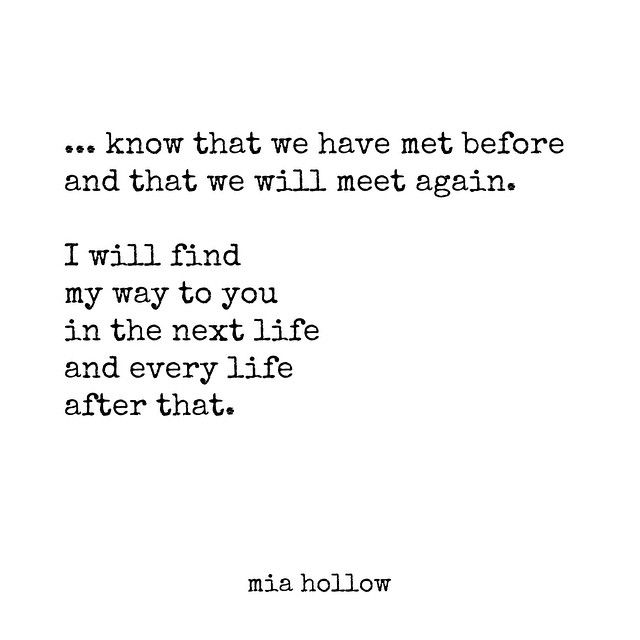 Soulmate Quotes Know That We Have Met Before And That We Will