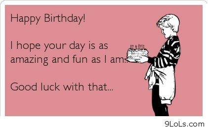 Most Funny Quotes Top 25 Funny Birthday Quotes And Sayings