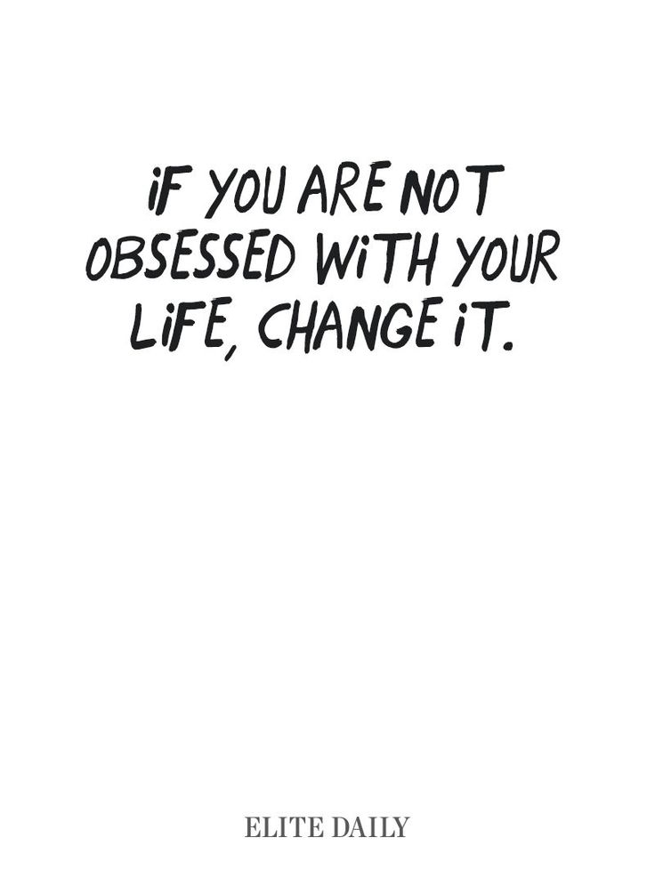 Quotes About Your Life Endearing Best Positive Quotes  If You're Not Obsessed With Your Life