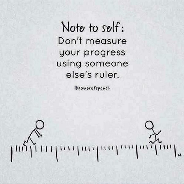 Best Positive Quotes Note To Self Dont Measure Your Progress