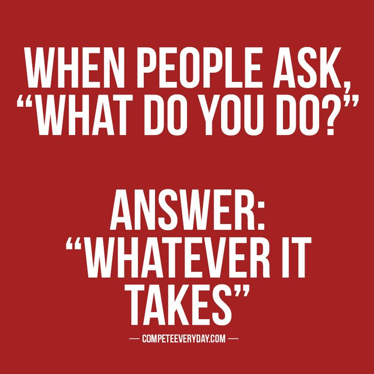 Best Positive Quotes When People Ask What Do You Do Answer