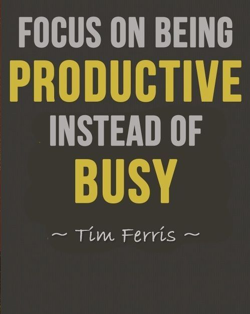 Business Inspirational Quotes Awesome Business Quotes  Tim Ferris Focus On Being Productive Instead Of