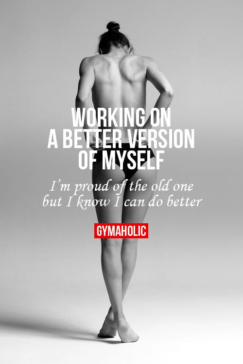Fitness Quotes Working On A Better Version Of Myself Quotes
