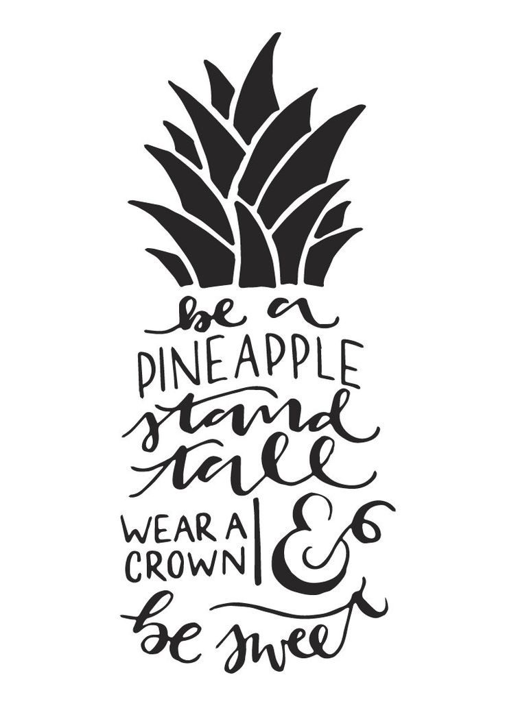 love quotes   be a pineapple stand tall hand-lettered print door alittlepapery