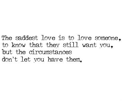 Love Quotes For Him The Saddest Love Is To Love Someone To Know