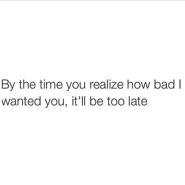 Late Quotes Interesting Moving On Quotes The Time You Realize How Bad I Wanted You