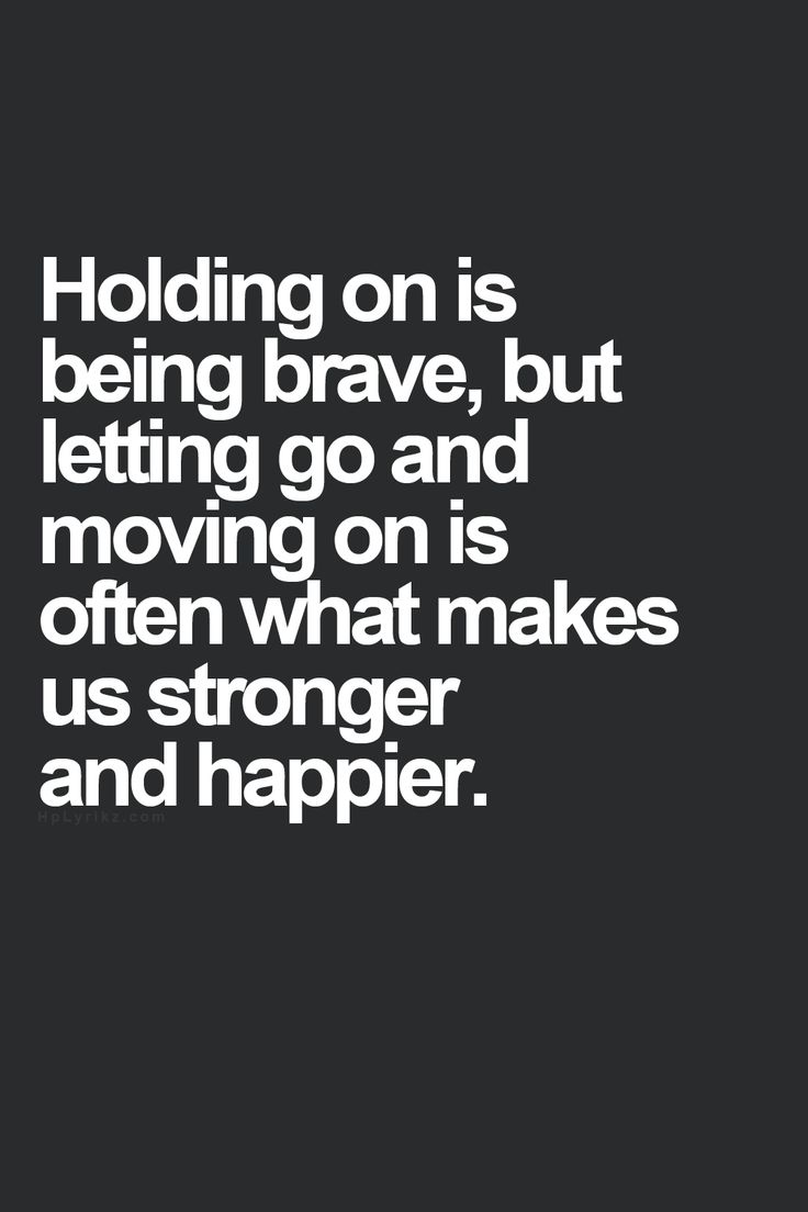 Quotes For Moving On Moving On Quotes  Holding On And Letting Go Quotes Boxes