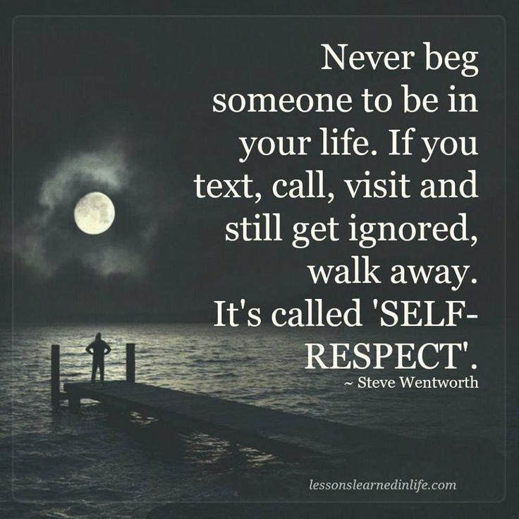 Moving On Quotes Never Beg Someone To Be In Your Life If You Text