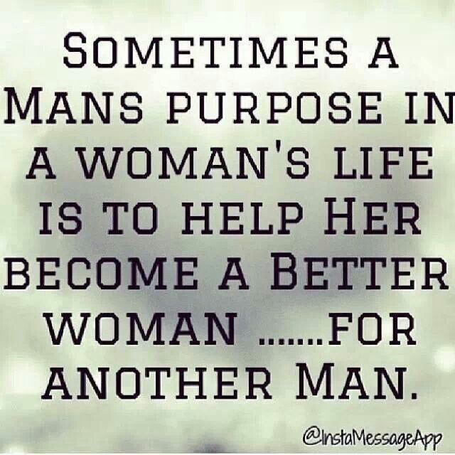 Moving On Quotes For Guys Interesting Moving On Quotes  Sometimes A Man's Purpose In A Woman's Life Is