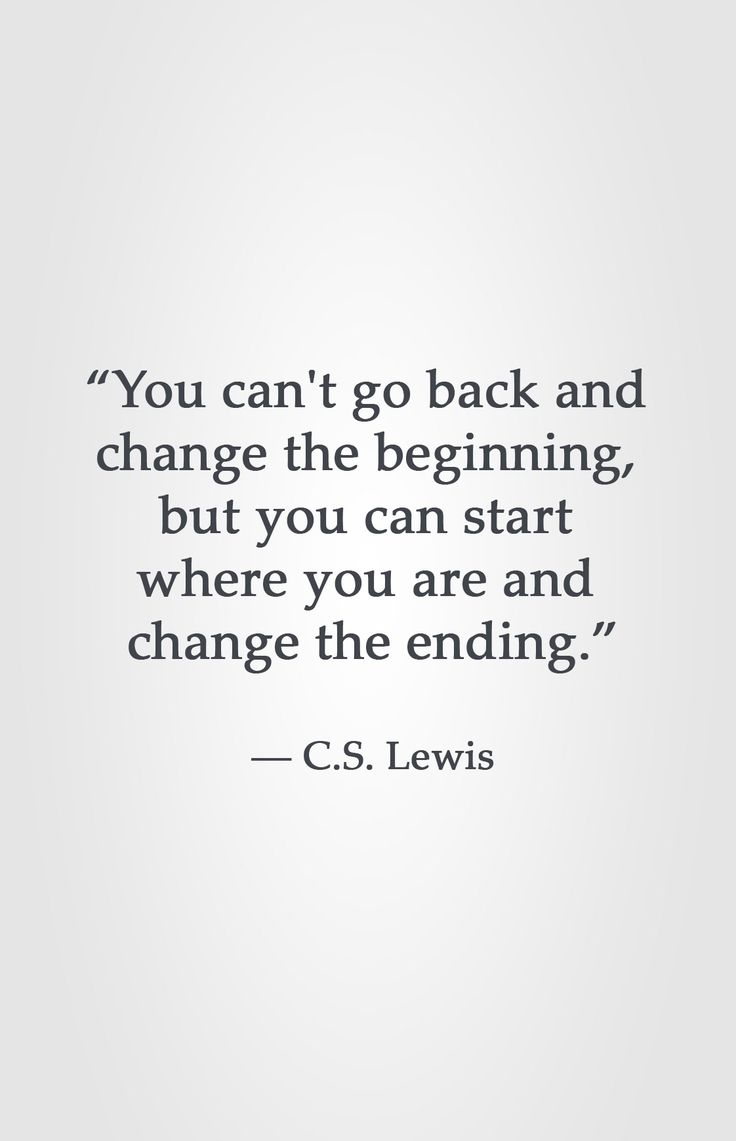 "Quotes Of Change Moving On Quotes  ""You Can't Go Back And Change The Beginning"