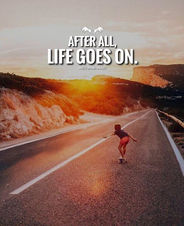 Positive Quotes After All Life Goes On Quotes Boxes You