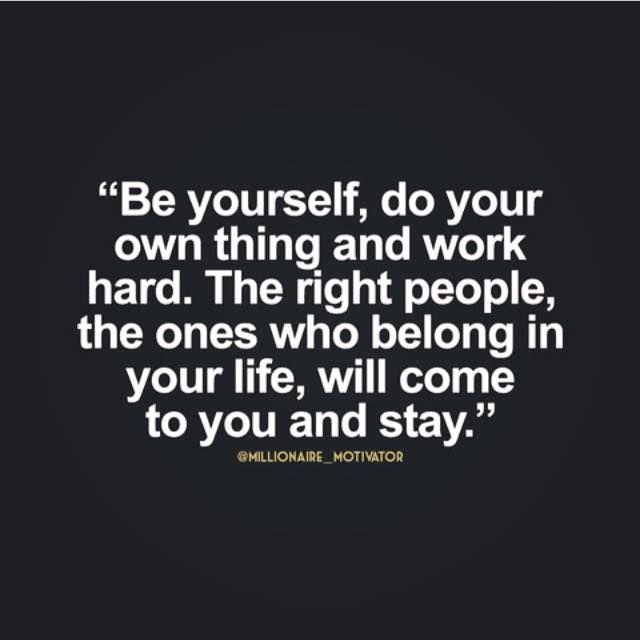 Positive Quotes Be Yourself Do Your Own Thing And Work Hard