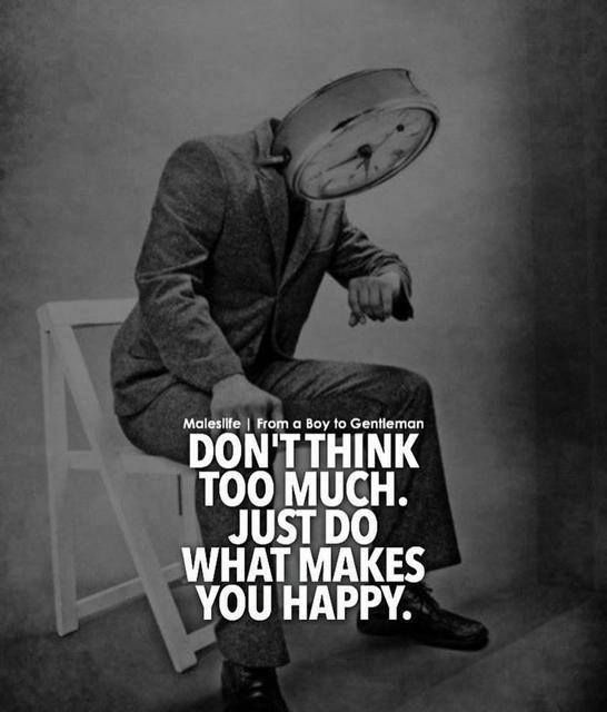 Positive Quotes Dont Think Too Much Quotes Boxes You