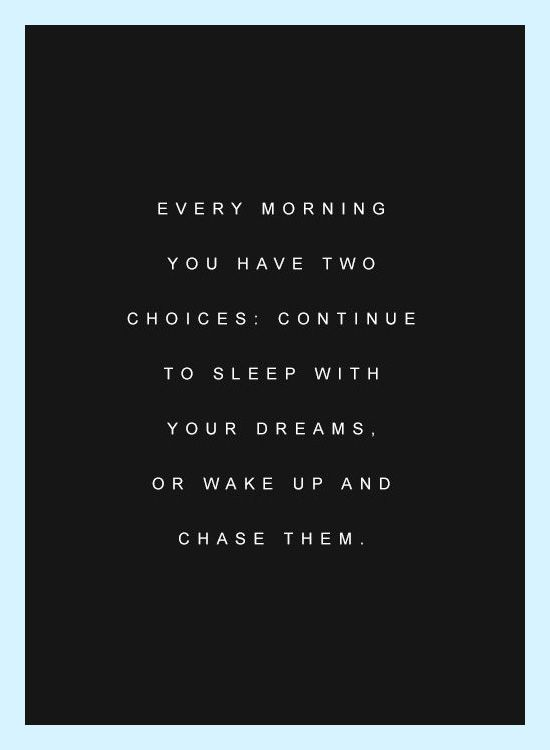 Positive Quotes Every Morning You Have Two Choices Continue To