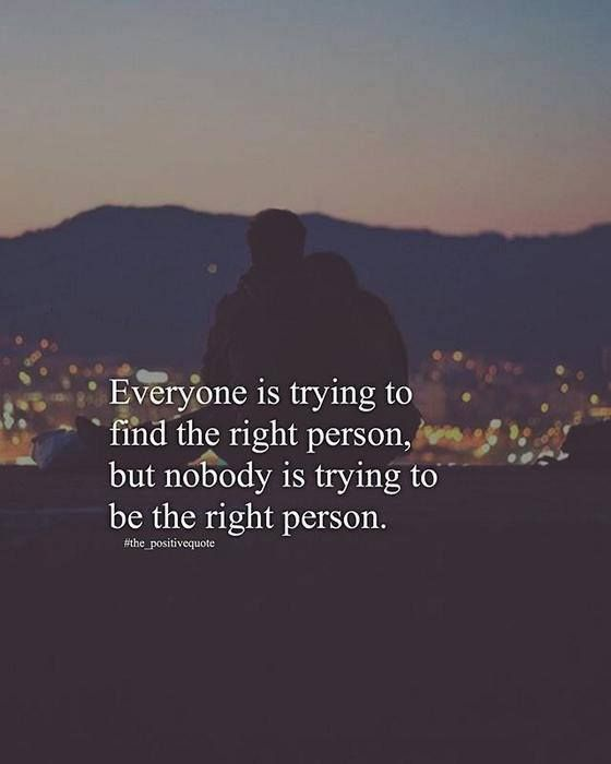 Positive Quotes Everyone Is Trying To Find The Right Person