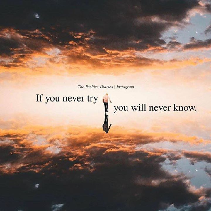 Positive Quotes : If You Never Try You Will Never Know