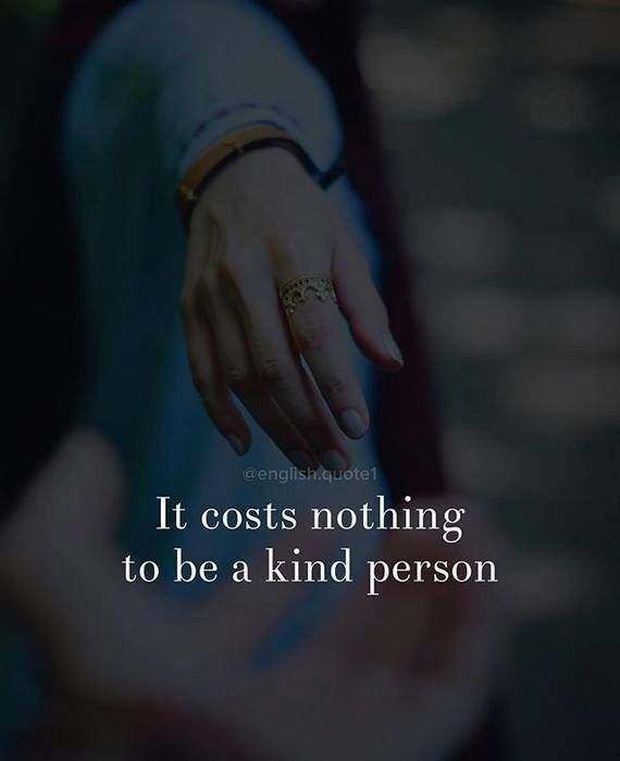 Positive Quotes It Costs Nothing To Be A Kind Person Quotes