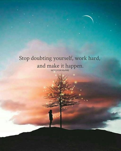 Positive quotes stop doubting yourself work hard and make it as the quote says description stop doubting yourself work hard and make it solutioingenieria Gallery