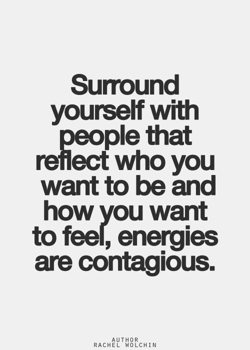 Positive People Quotes Glamorous Positive Quotes  Surround Yourself With People That Reflect Who