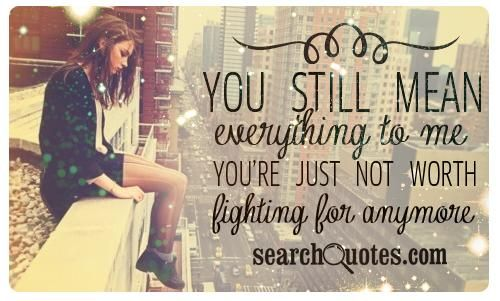 Quotes About Ex You Still Mean Everything To Me Youre Just Not