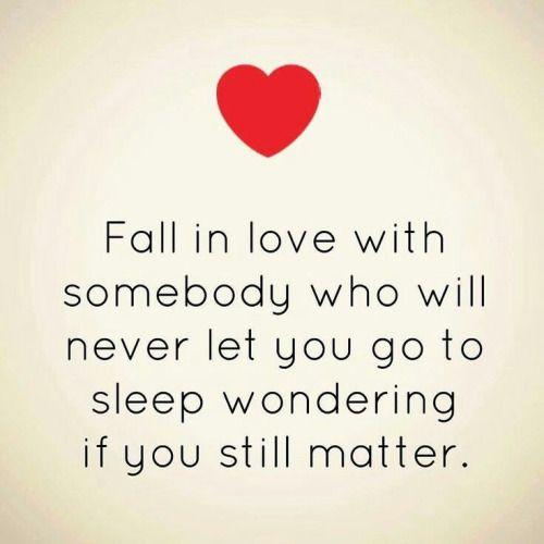 Soulmate Quotes : Fall In Love With Somebody Who Will