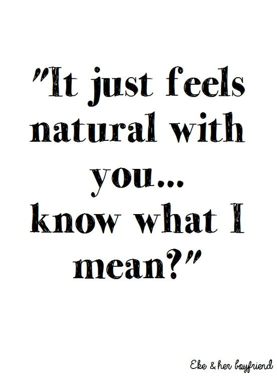 "Natural Love Quotes Glamorous Soulmate Quotes  ""it Just Feels Natural With Youknow What I"