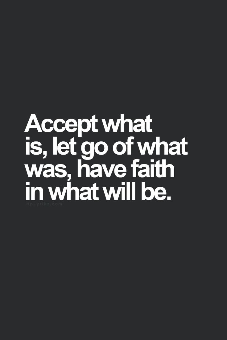 Quote Love Moving On Quotes  Love This Quote Accept What Is Let Go Of What