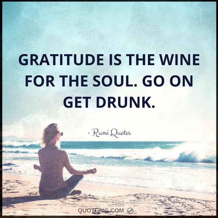Best Positive Quotes Rumi Quotes Gratitude Is The Wine For The