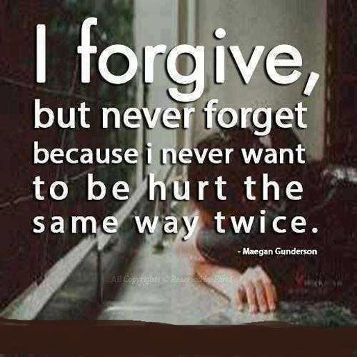 Breaking Up And Moving On Quotes I Forgive But Never Forget