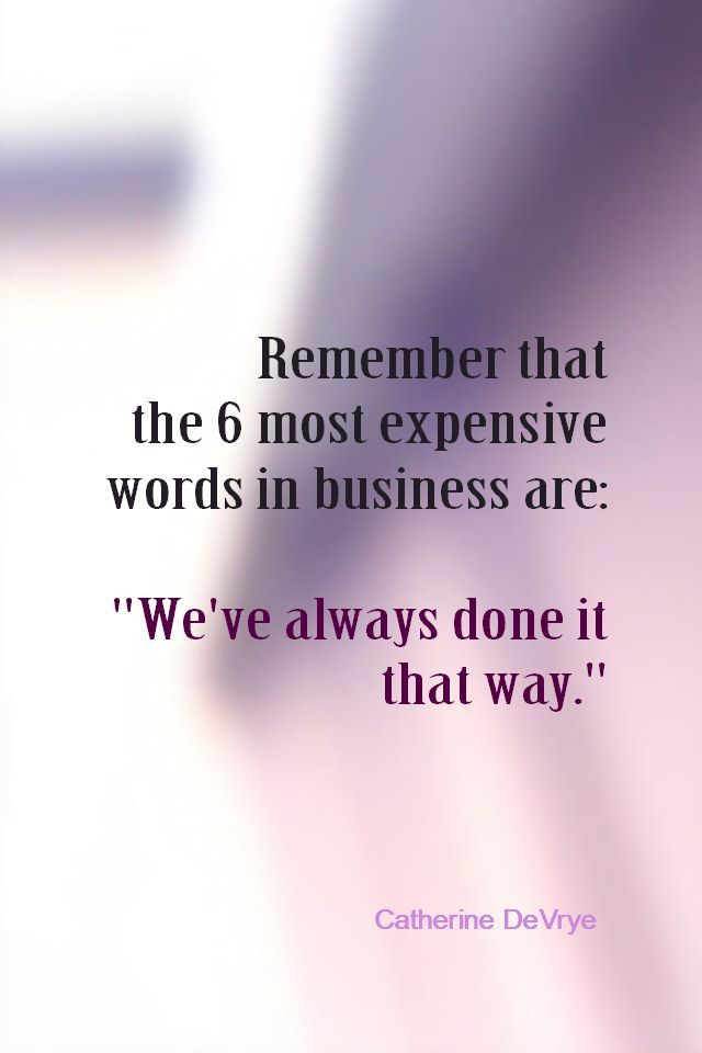 business quotes remember that the 6 most expensive words in