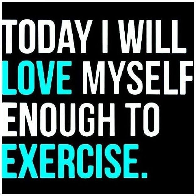 Fitness Quotes Today I Will Love Myself Enough To Exercise A