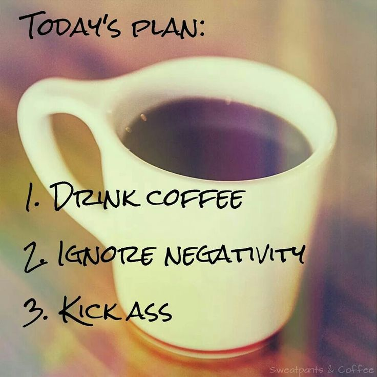 Fitness Quotes Todays Plan 1 Drink Coffee 2 Ignore Negativity