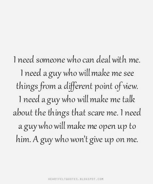 Love Quotes I Need A Guy Who Wont Give Up On Me Love Quotes