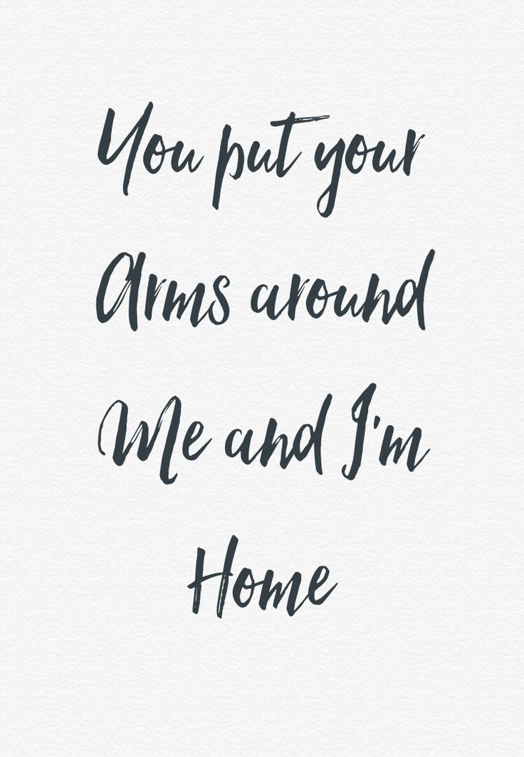 Love Quotes Love Quote You Put Your Arms Around Me And I'm Home Delectable Famous Quotes On Love