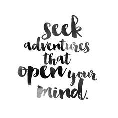 Love Quotes Seek Adventures That Open Your Mind Quotes Boxes