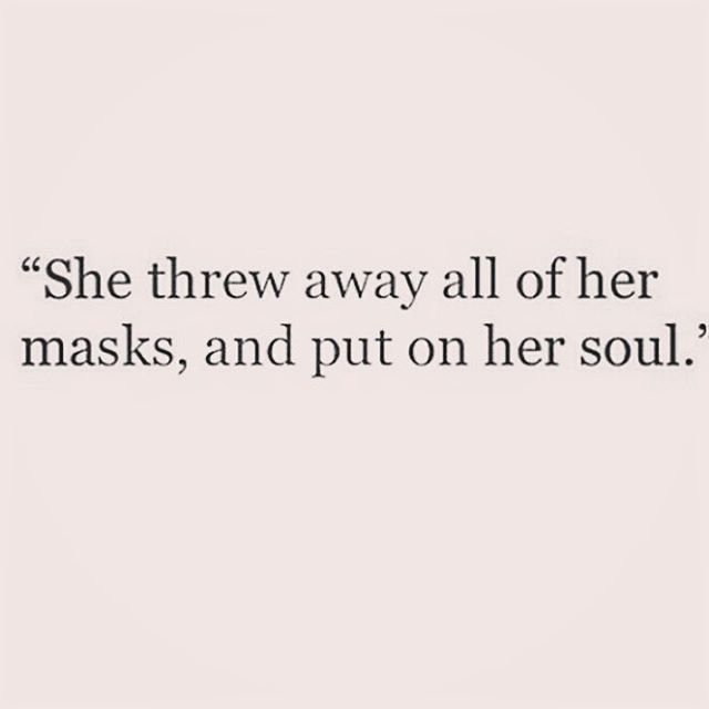 Soul Love Quotes Captivating Love Quotes  She Threw Away All Of Her Masks And Put On Her Soul