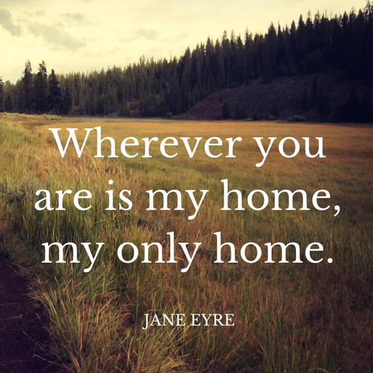 Love Quotes Wherever You Are Is My Home My Only Home Jane