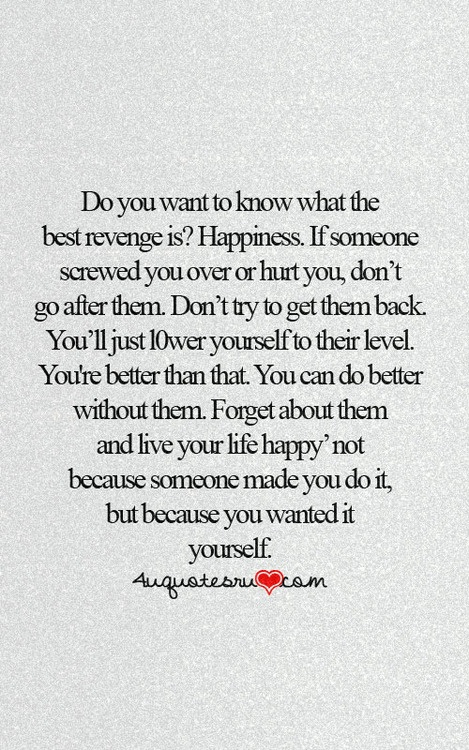Moving On Quotes Do You Want To Know What The Best Revenge Is