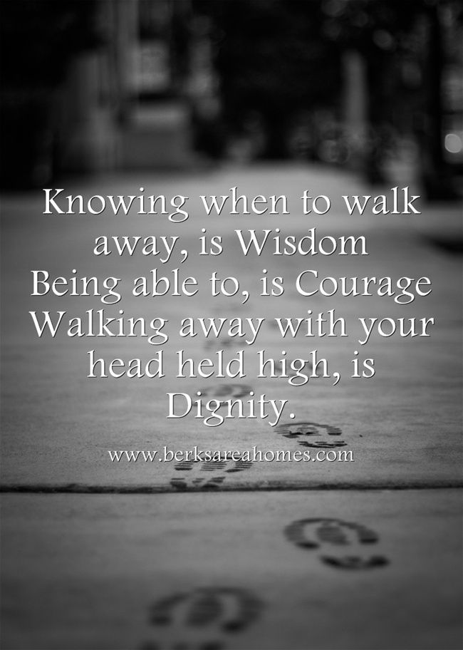 Moving On Quotes Knowing When To Walk Away Is Wisdom Being Able